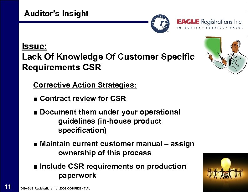 Auditor's Insight Issue: Lack Of Knowledge Of Customer Specific Requirements CSR Corrective Action Strategies: