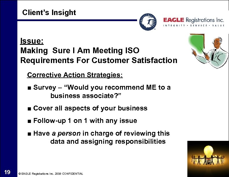 Client's Insight Issue: Making Sure I Am Meeting ISO Requirements For Customer Satisfaction Corrective