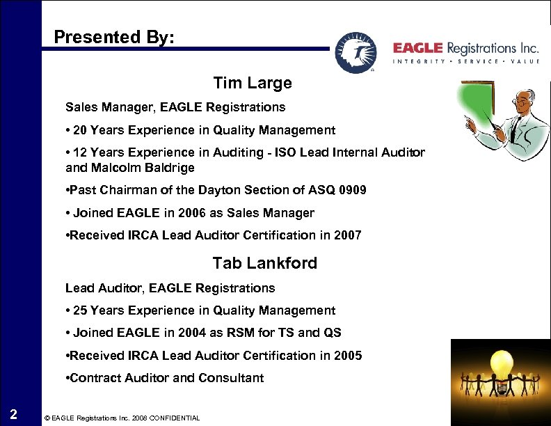 Presented By: Tim Large Sales Manager, EAGLE Registrations • 20 Years Experience in Quality