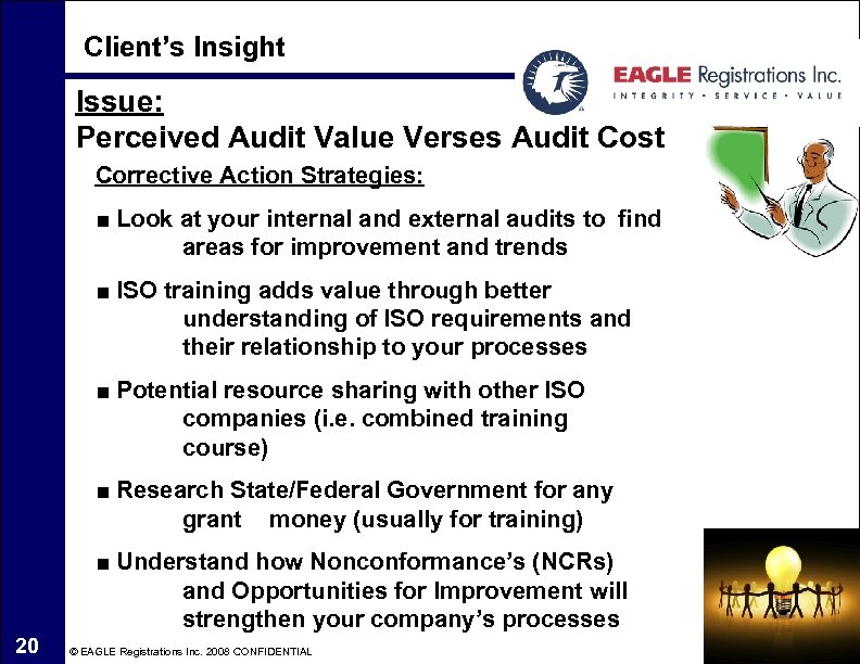Client's Insight Issue: Perceived Audit Value Verses Audit Cost Corrective Action Strategies: ■ Look