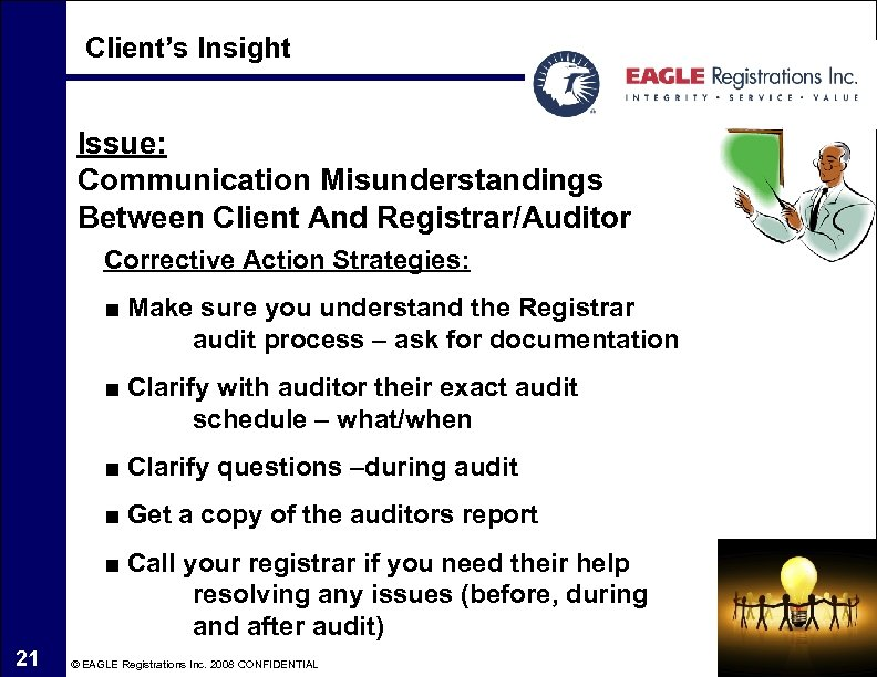 Client's Insight Issue: Communication Misunderstandings Between Client And Registrar/Auditor Corrective Action Strategies: ■ Make