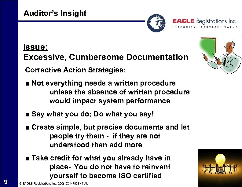 Auditor's Insight Issue: Excessive, Cumbersome Documentation Corrective Action Strategies: ■ Not everything needs a