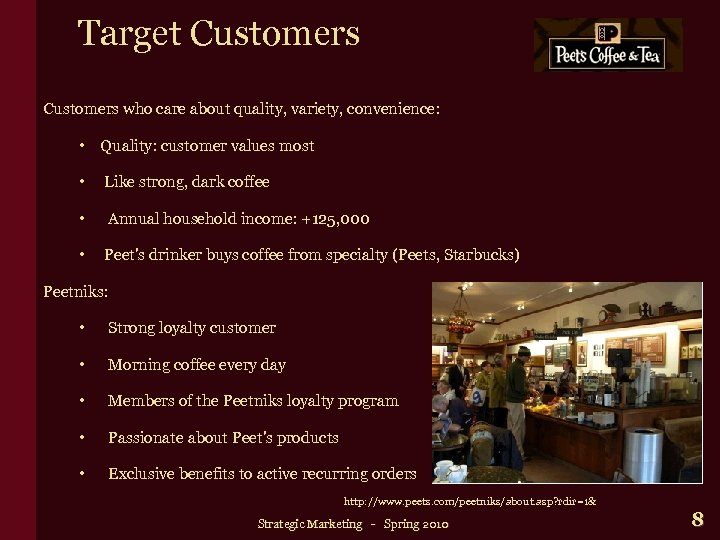Target Customers who care about quality, variety, convenience: • Quality: customer values most •