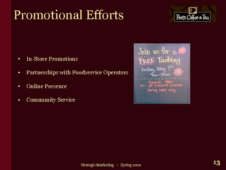Promotional Efforts • In-Store Promotions • Partnerships with Foodservice Operators • Online Presence •