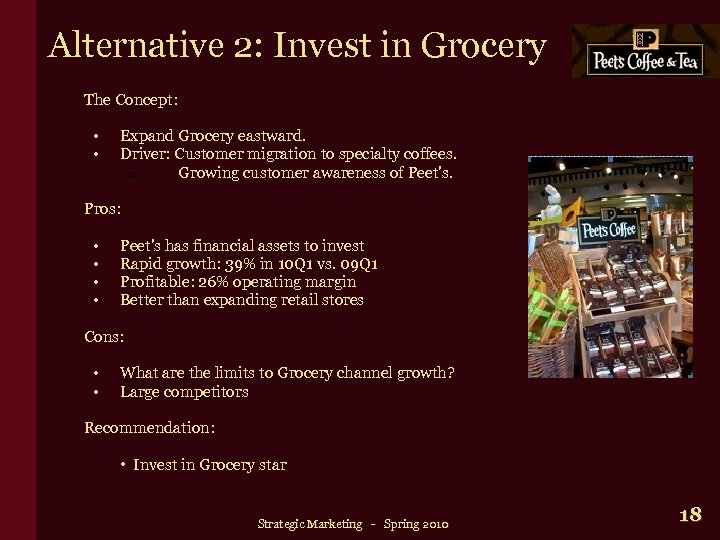 Alternative 2: Invest in Grocery The Concept: • • Expand Grocery eastward. Driver: Customer