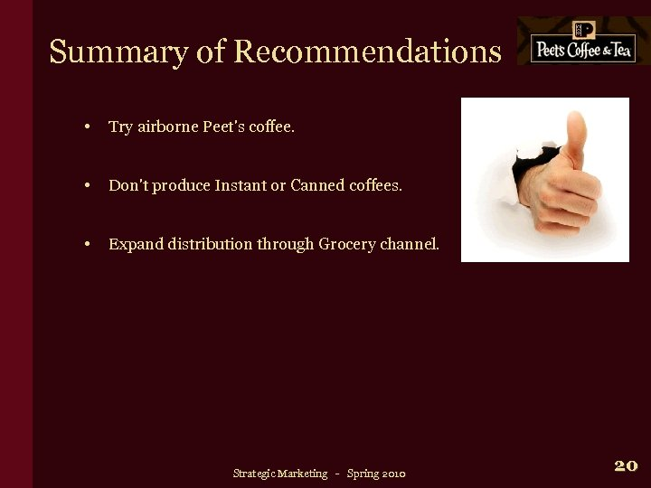 Summary of Recommendations • Try airborne Peet's coffee. • Don't produce Instant or Canned