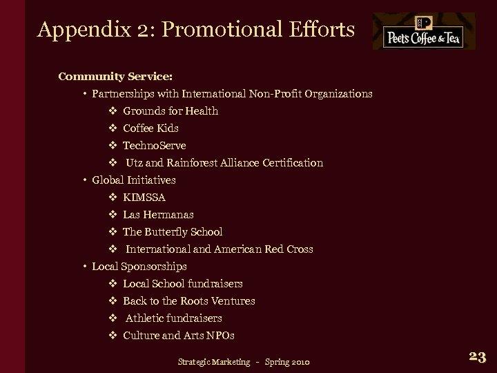 Appendix 2: Promotional Efforts Community Service: • Partnerships with International Non-Profit Organizations v Grounds