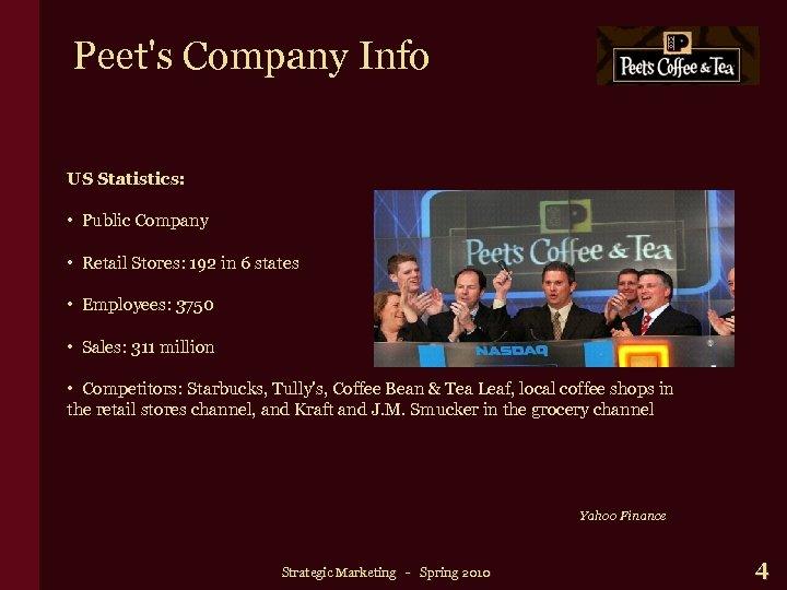 Peet's Company Info US Statistics: • Public Company • Retail Stores: 192 in 6