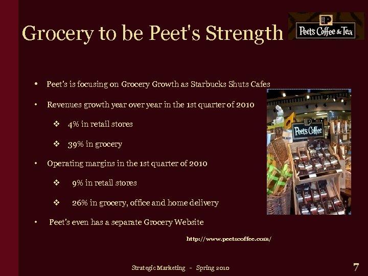 Grocery to be Peet's Strength • Peet's is focusing on Grocery Growth as Starbucks