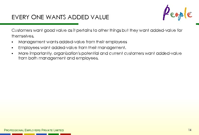 EVERY ONE WANTS ADDED VALUE Customers want good value as it pertains to other