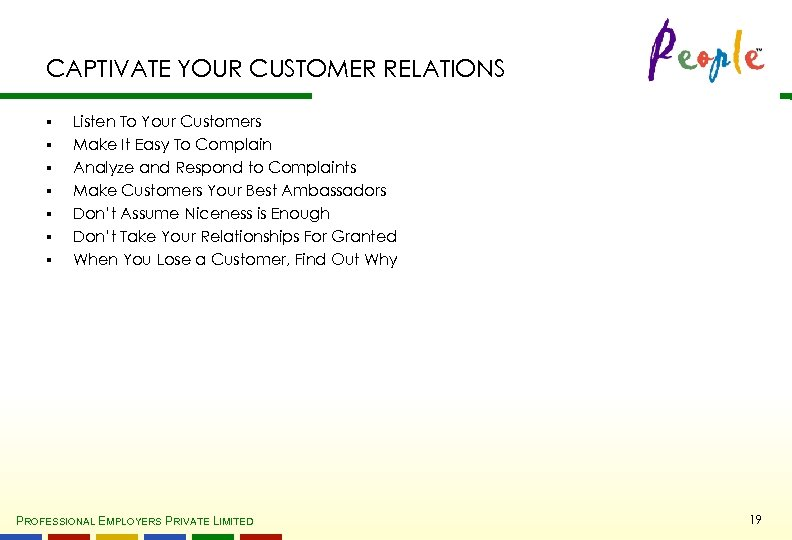 CAPTIVATE YOUR CUSTOMER RELATIONS § § § § Listen To Your Customers Make It