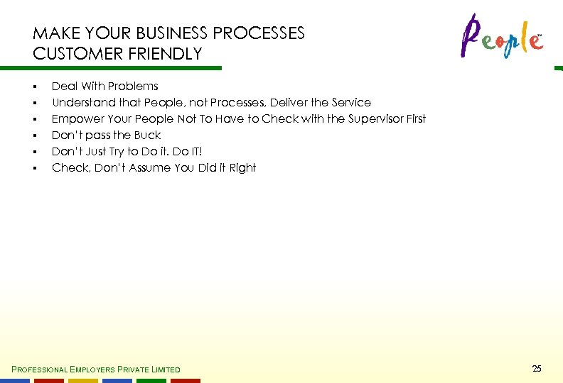MAKE YOUR BUSINESS PROCESSES CUSTOMER FRIENDLY § § § Deal With Problems Understand that