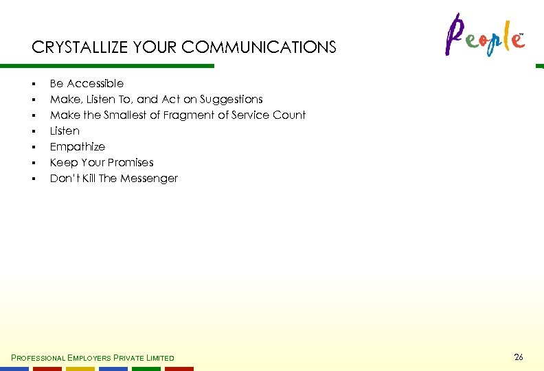 CRYSTALLIZE YOUR COMMUNICATIONS § § § § Be Accessible Make, Listen To, and Act