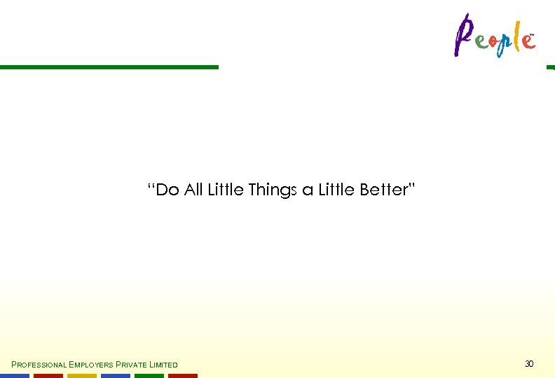 """""""Do All Little Things a Little Better"""" PROFESSIONAL EMPLOYERS PRIVATE LIMITED 30"""