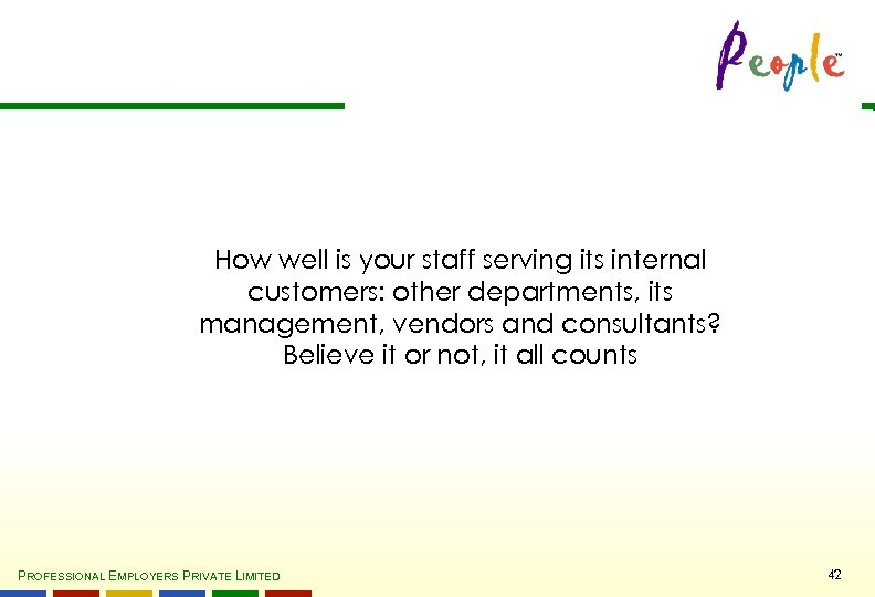 How well is your staff serving its internal customers: other departments, its management, vendors