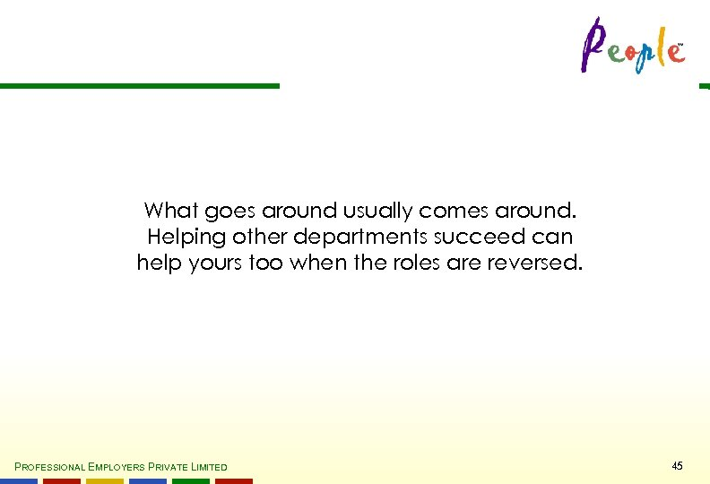 What goes around usually comes around. Helping other departments succeed can help yours too