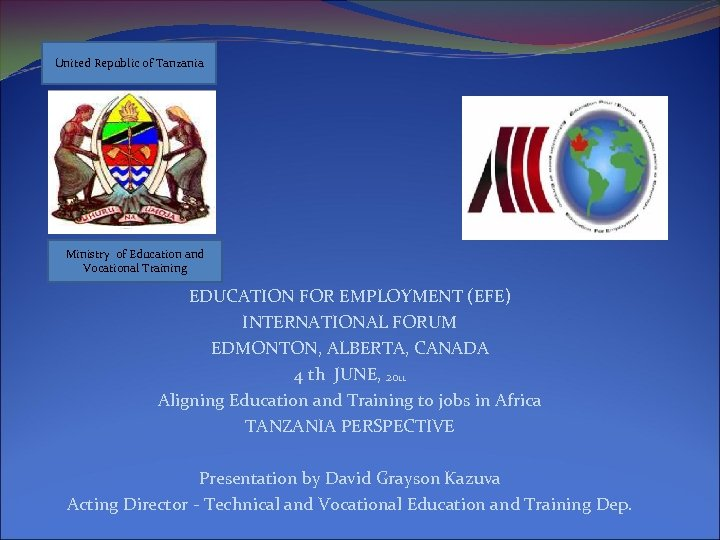 United Republic of Tanzania Ministry of Education and Vocational Training EDUCATION FOR EMPLOYMENT (EFE)
