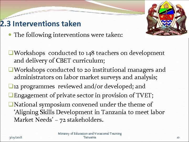 2. 3 Interventions taken The following interventions were taken: q Workshops conducted to 148