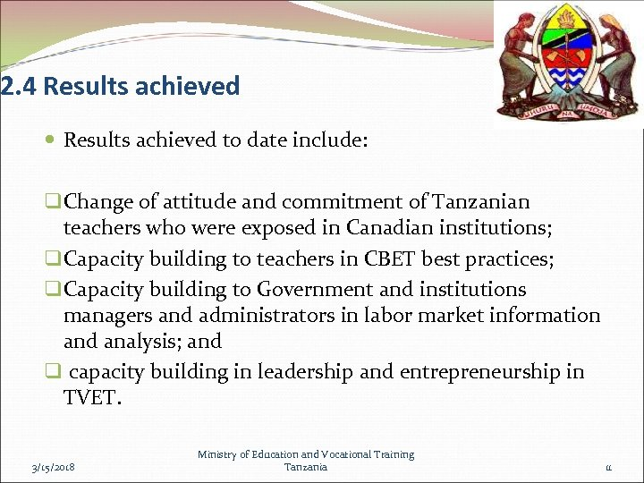 2. 4 Results achieved to date include: q Change of attitude and commitment of