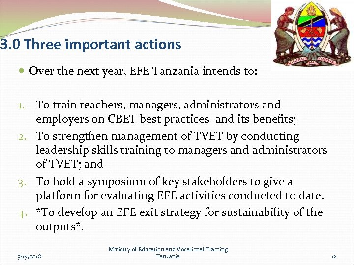 3. 0 Three important actions Over the next year, EFE Tanzania intends to: 1.