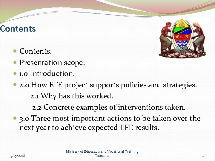 Contents Contents. Presentation scope. 1. 0 Introduction. 2. 0 How EFE project supports policies