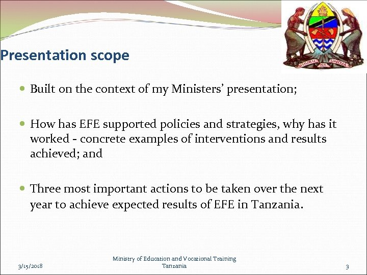 Presentation scope Built on the context of my Ministers' presentation; How has EFE supported