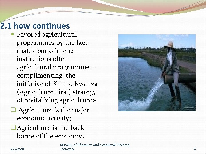 2. 1 how continues Favored agricultural programmes by the fact that, 5 out of