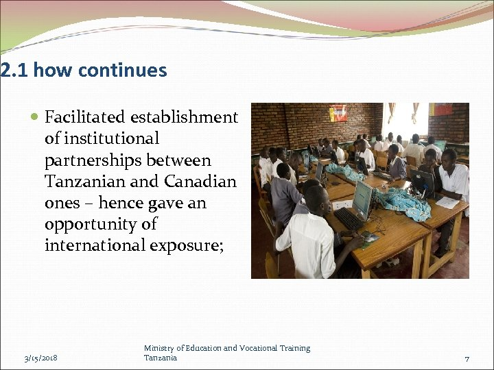 2. 1 how continues Facilitated establishment of institutional partnerships between Tanzanian and Canadian ones
