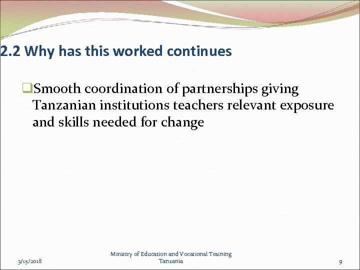 2. 2 Why has this worked continues q. Smooth coordination of partnerships giving Tanzanian