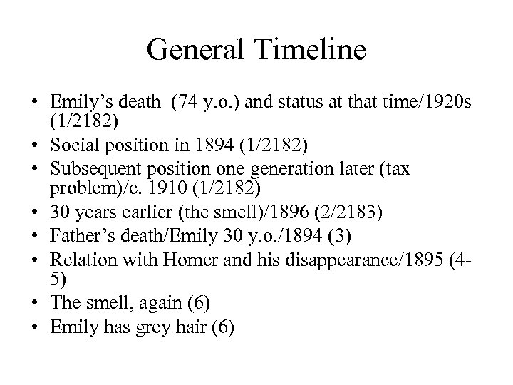 General Timeline • Emily's death (74 y. o. ) and status at that time/1920