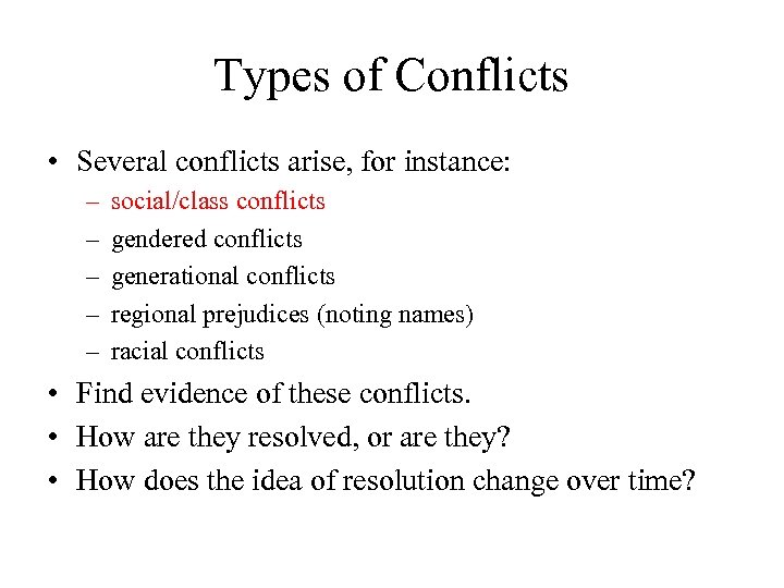 Types of Conflicts • Several conflicts arise, for instance: – – – social/class conflicts