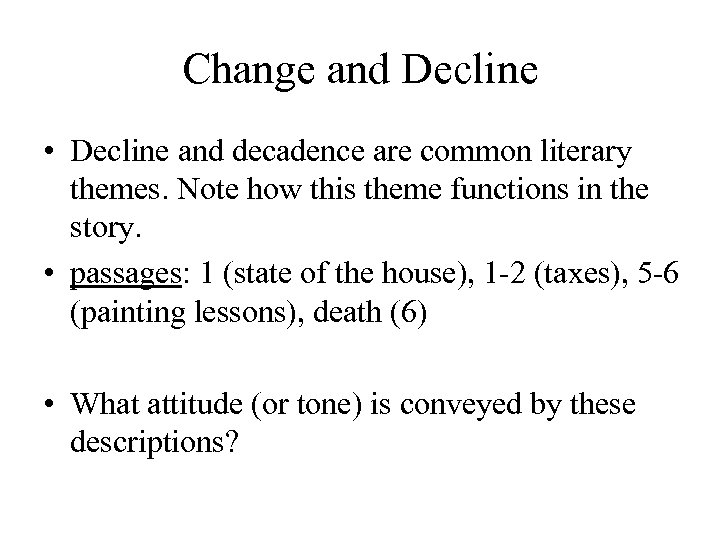 Change and Decline • Decline and decadence are common literary themes. Note how this