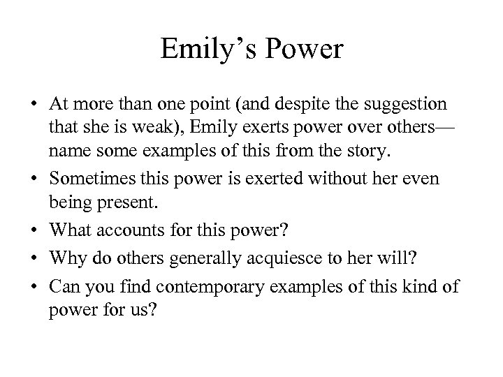 Emily's Power • At more than one point (and despite the suggestion that she