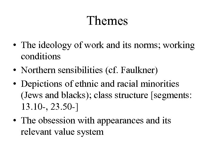 Themes • The ideology of work and its norms; working conditions • Northern sensibilities