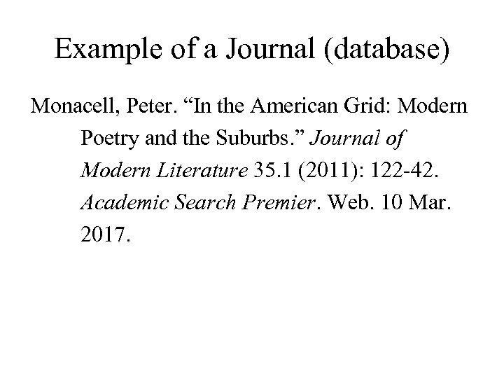 """Example of a Journal (database) Monacell, Peter. """"In the American Grid: Modern Poetry and"""
