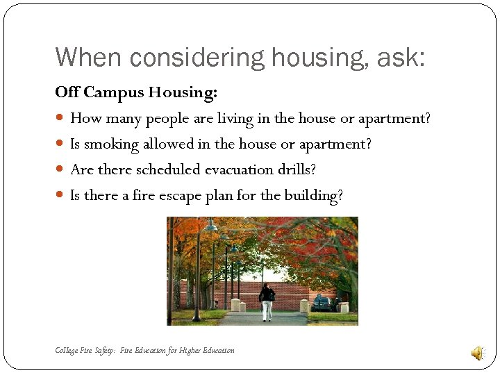 When considering housing, ask: Off Campus Housing: How many people are living in the