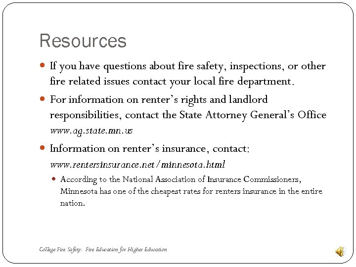 Resources If you have questions about fire safety, inspections, or other fire related issues