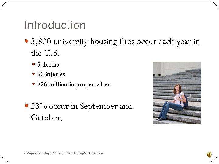 Introduction 3, 800 university housing fires occur each year in the U. S. 5