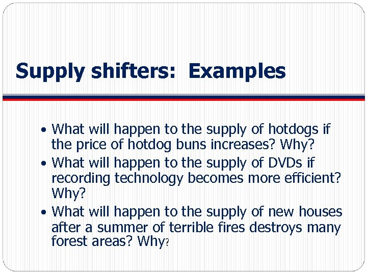 Supply shifters: Examples What will happen to the supply of hotdogs if the price