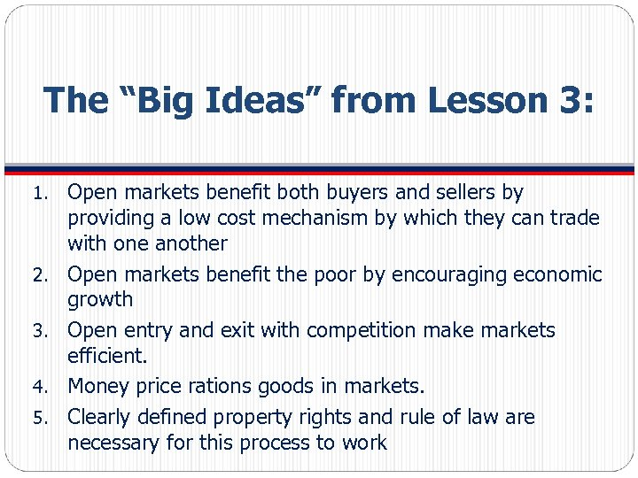 """The """"Big Ideas"""" from Lesson 3: 1. 2. 3. 4. 5. Open markets benefit"""