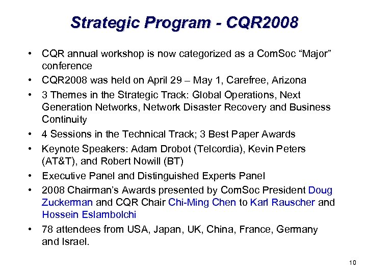 Strategic Program - CQR 2008 • CQR annual workshop is now categorized as a