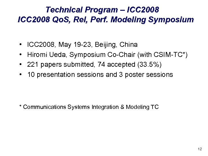 Technical Program – ICC 2008 Qo. S, Rel, Perf. Modeling Symposium • • ICC