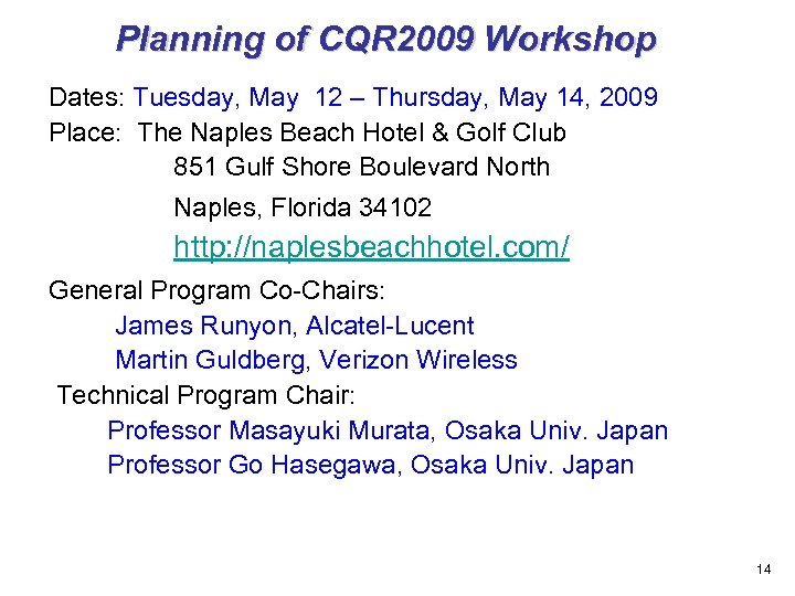 Planning of CQR 2009 Workshop Dates: Tuesday, May 12 – Thursday, May 14, 2009