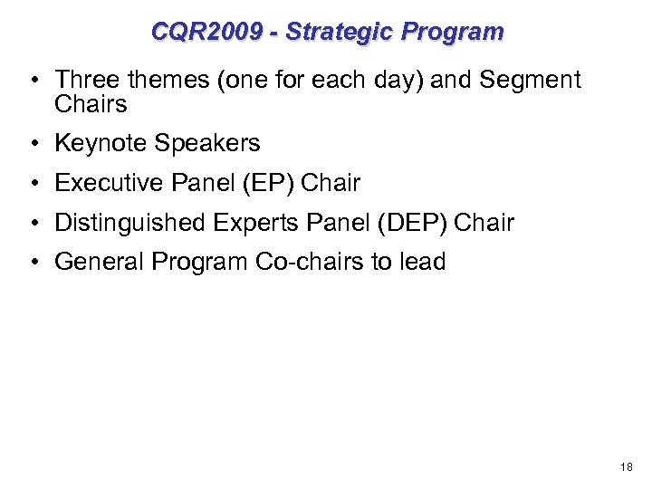CQR 2009 - Strategic Program • Three themes (one for each day) and Segment