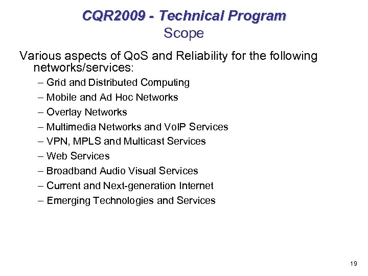 CQR 2009 - Technical Program Scope Various aspects of Qo. S and Reliability for