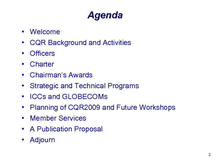 Agenda • • • Welcome CQR Background and Activities Officers Charter Chairman's Awards Strategic