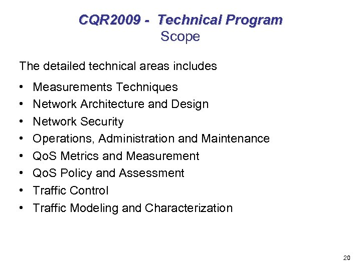 CQR 2009 - Technical Program Scope The detailed technical areas includes • • Measurements