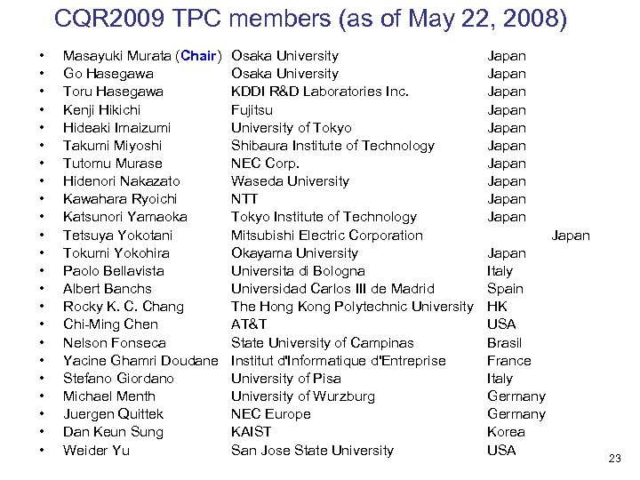 CQR 2009 TPC members (as of May 22, 2008) • • • • •