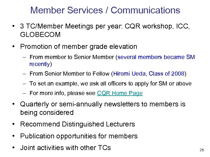 Member Services / Communications • 3 TC/Member Meetings per year: CQR workshop, ICC, GLOBECOM