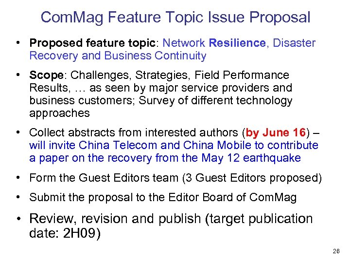 Com. Mag Feature Topic Issue Proposal • Proposed feature topic: Network Resilience, Disaster Recovery